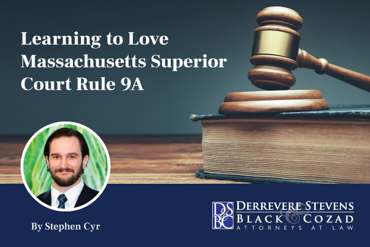 Learning to Love Massachusetts Superior Court Rule 9A